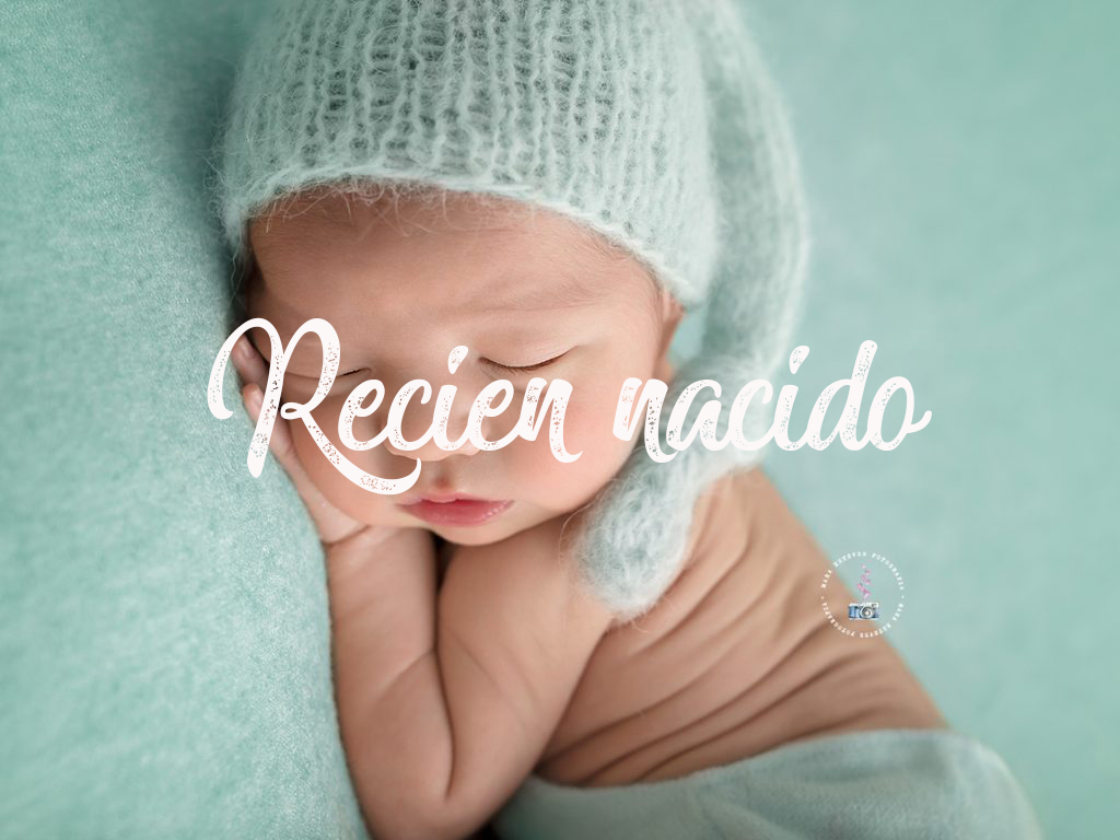 NEWBORN - RECIÉN NACIDO